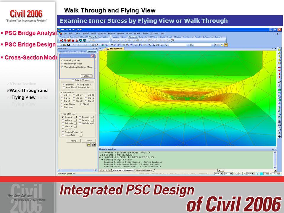  PSC Bridge Design Design Parameters Design Result Tables Calculation Results  PSC Bridge Analysis  Cross-Section Model PSC Design Parameter Define concrete & rebar materials for design Design Parameters
