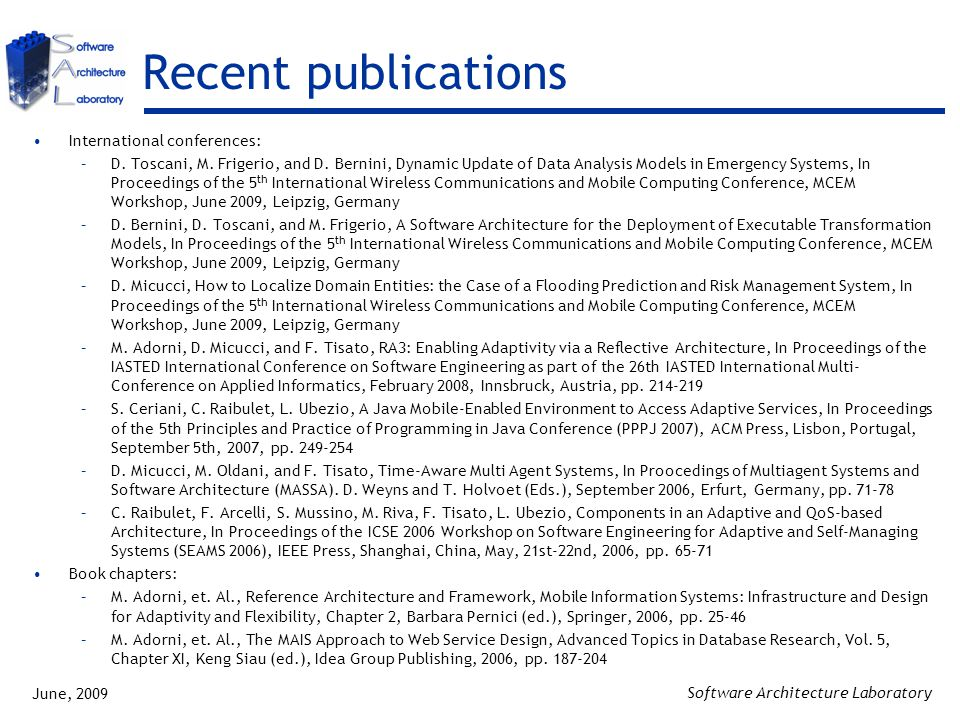 June, 2009 Software Architecture Laboratory Recent publications International conferences: –D.