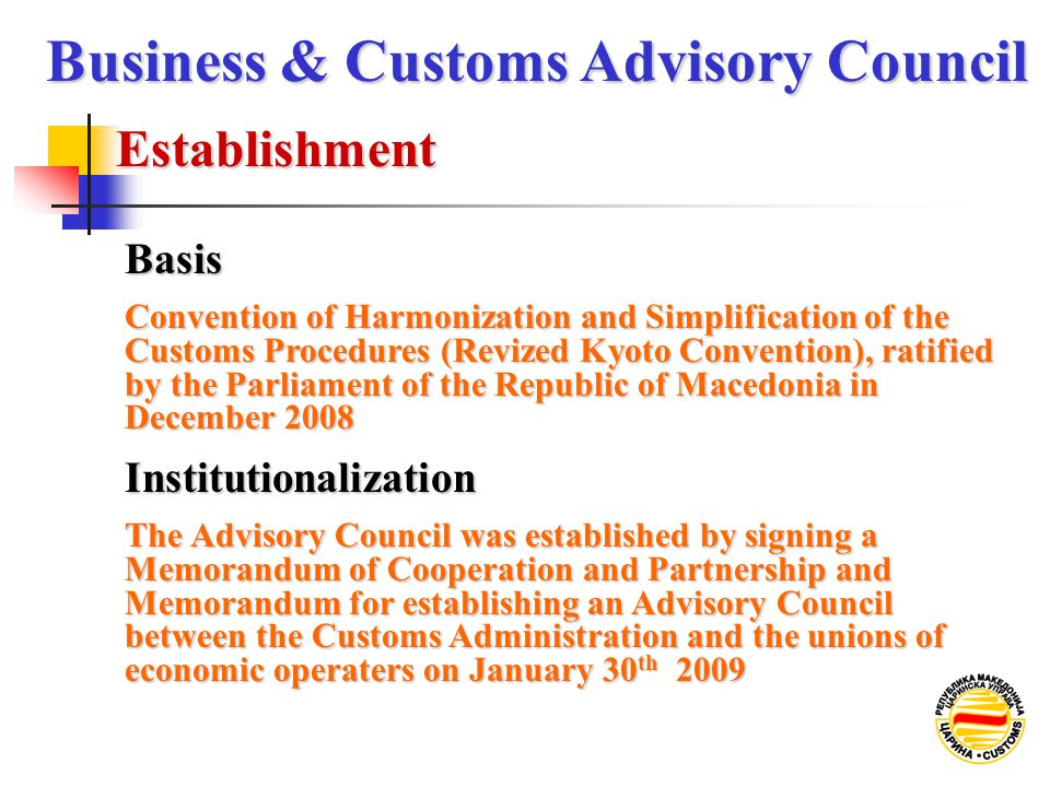 Basis Establishment Business & Customs Advisory Council Convention of Harmonization and Simplification of the Customs Procedures (Revized Kyoto Conven