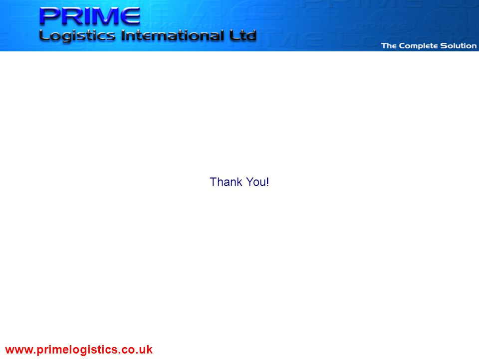 Thank You! www.primelogistics.co.uk