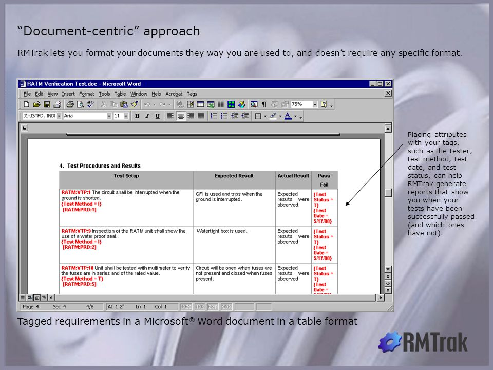 """RMTrak lets you format your documents they way you are used to, and doesn't require any specific format. """"Document-centric"""" approach Tagged requiremen"""