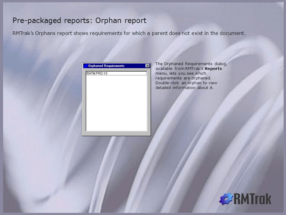 RMTrak's Orphans report shows requirements for which a parent does not exist in the document.
