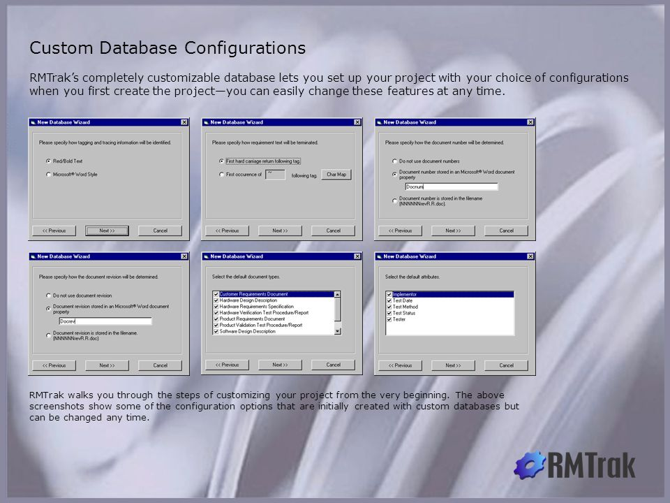 RMTrak's completely customizable database lets you set up your project with your choice of configurations when you first create the project—you can easily change these features at any time.