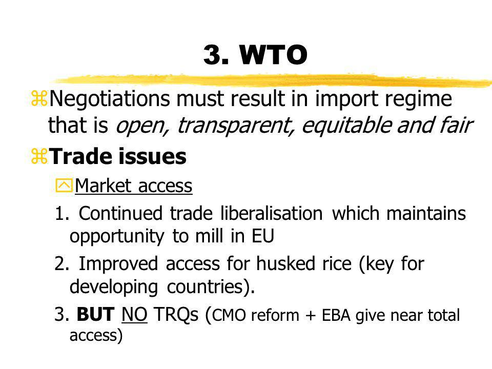 3. WTO zNegotiations must result in import regime that is open, transparent, equitable and fair zTrade issues yMarket access 1.Continued trade liberal