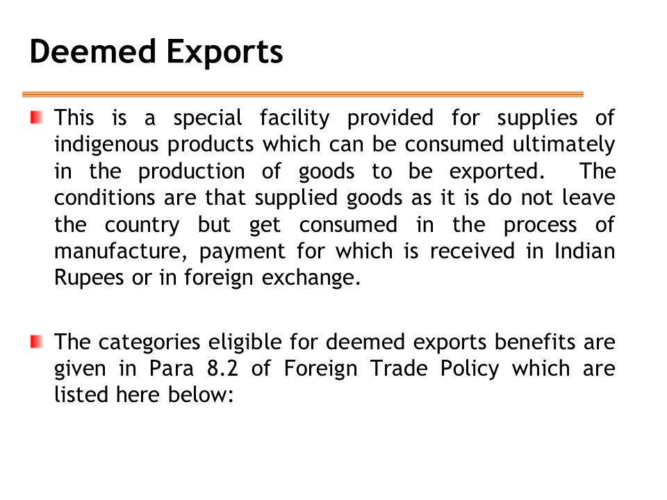 This is a special facility provided for supplies of indigenous products which can be consumed ultimately in the production of goods to be exported. Th