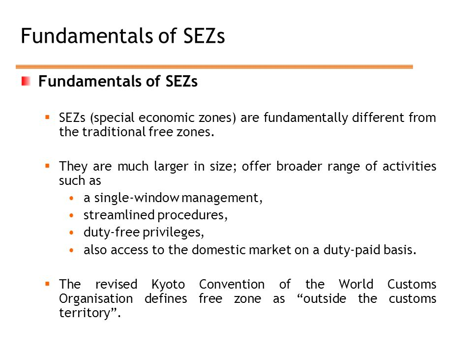  SEZs (special economic zones) are fundamentally different from the traditional free zones.