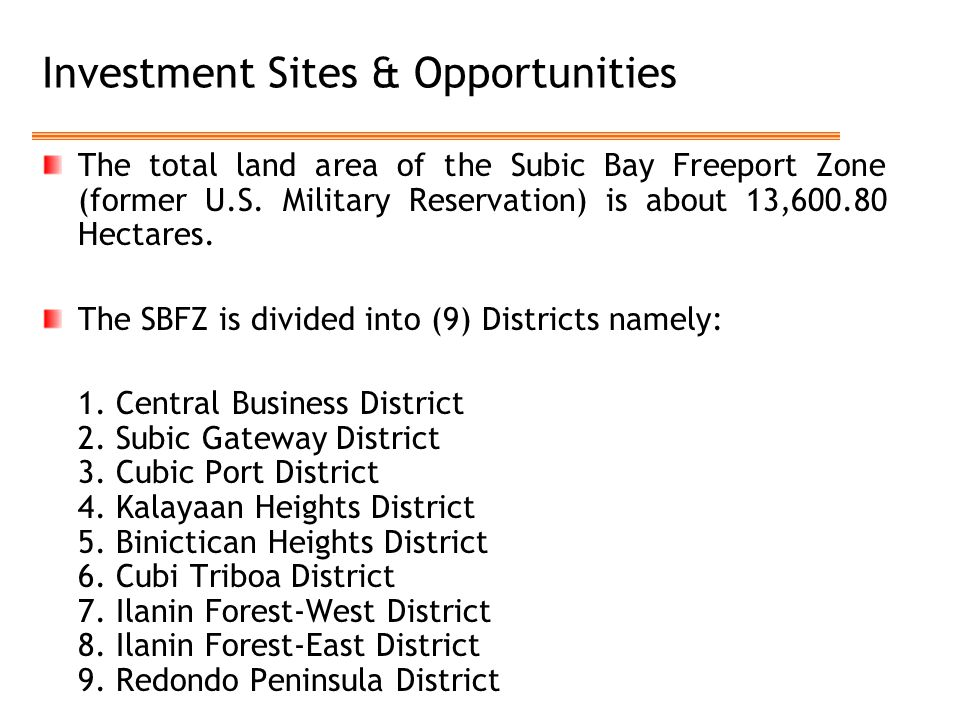 Investment Sites & Opportunities The total land area of the Subic Bay Freeport Zone (former U.S.