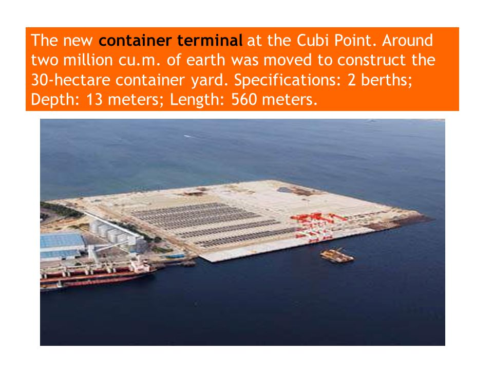The new container terminal at the Cubi Point.Around two million cu.m.