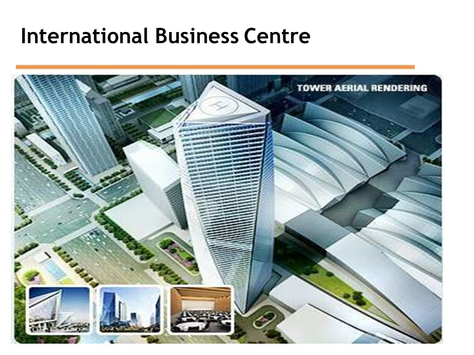 International Business Centre Location: Songdo Size: 1364.18 acres Project Cost: $12.7 bn Project Period: 2003-2015 [2008 - first phase]