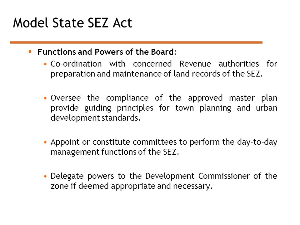 Model State SEZ Act  Functions and Powers of the Board: Co-ordination with concerned Revenue authorities for preparation and maintenance of land records of the SEZ.
