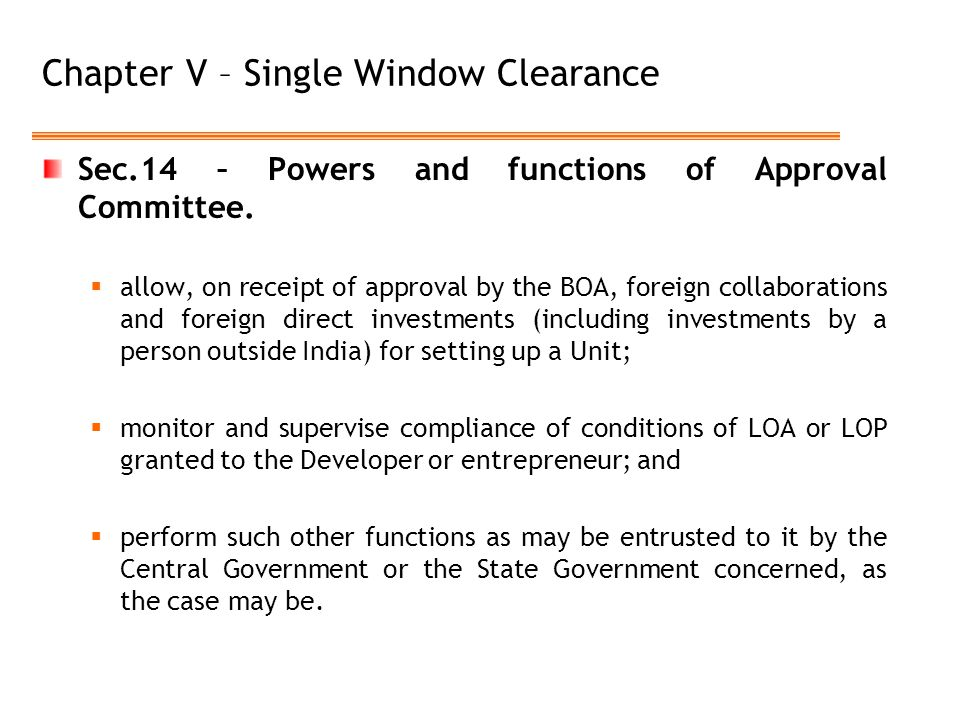Chapter V – Single Window Clearance Sec.14 – Powers and functions of Approval Committee.  allow, on receipt of approval by the BOA, foreign collabora