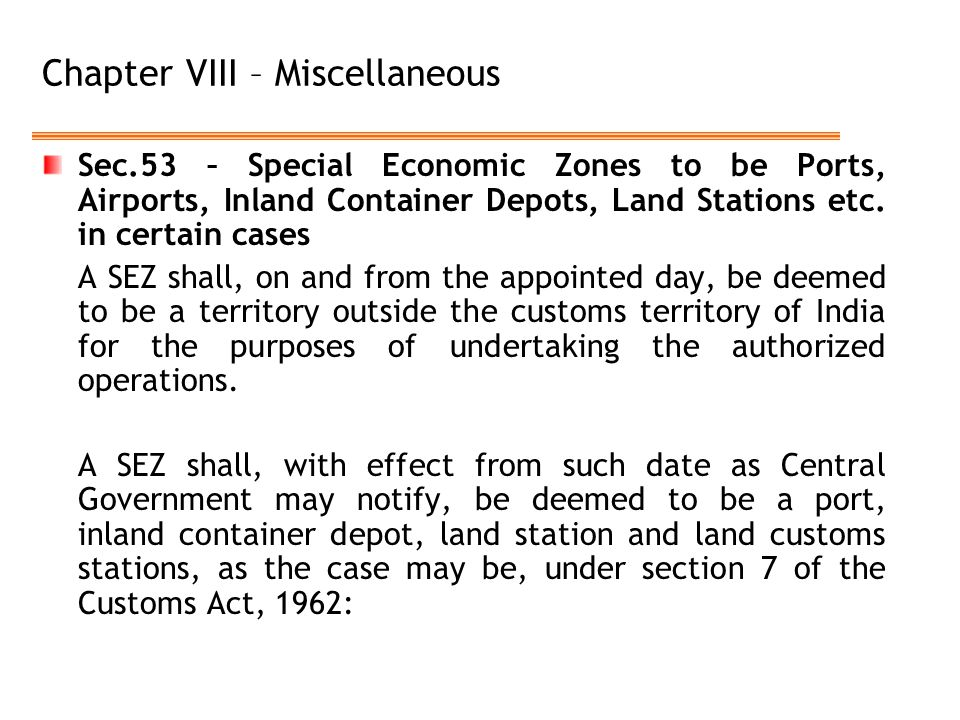 Chapter VIII – Miscellaneous Sec.53 – Special Economic Zones to be Ports, Airports, Inland Container Depots, Land Stations etc.