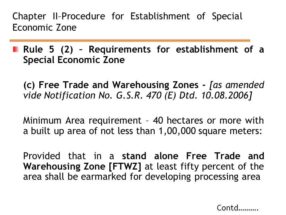 Chapter II–Procedure for Establishment of Special Economic Zone Rule 5 (2) – Requirements for establishment of a Special Economic Zone (c) Free Trade