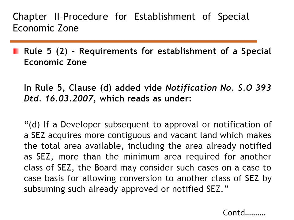 Chapter II–Procedure for Establishment of Special Economic Zone Rule 5 (2) – Requirements for establishment of a Special Economic Zone In Rule 5, Clau