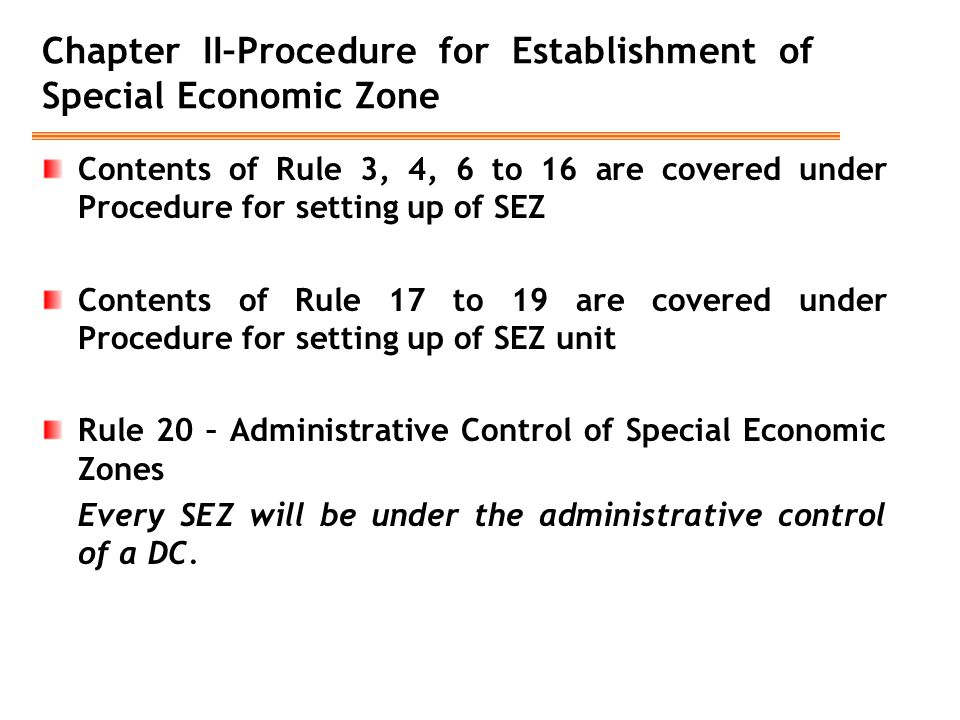 Chapter II–Procedure for Establishment of Special Economic Zone Contents of Rule 3, 4, 6 to 16 are covered under Procedure for setting up of SEZ Conte