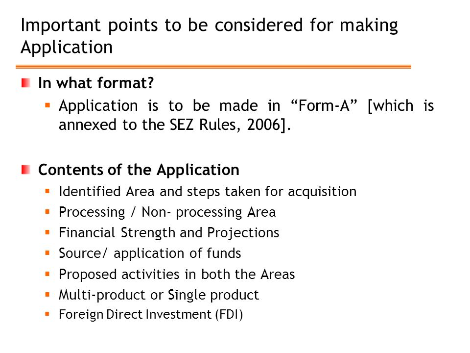 """Important points to be considered for making Application In what format?  Application is to be made in """"Form-A"""" [which is annexed to the SEZ Rules, 2"""
