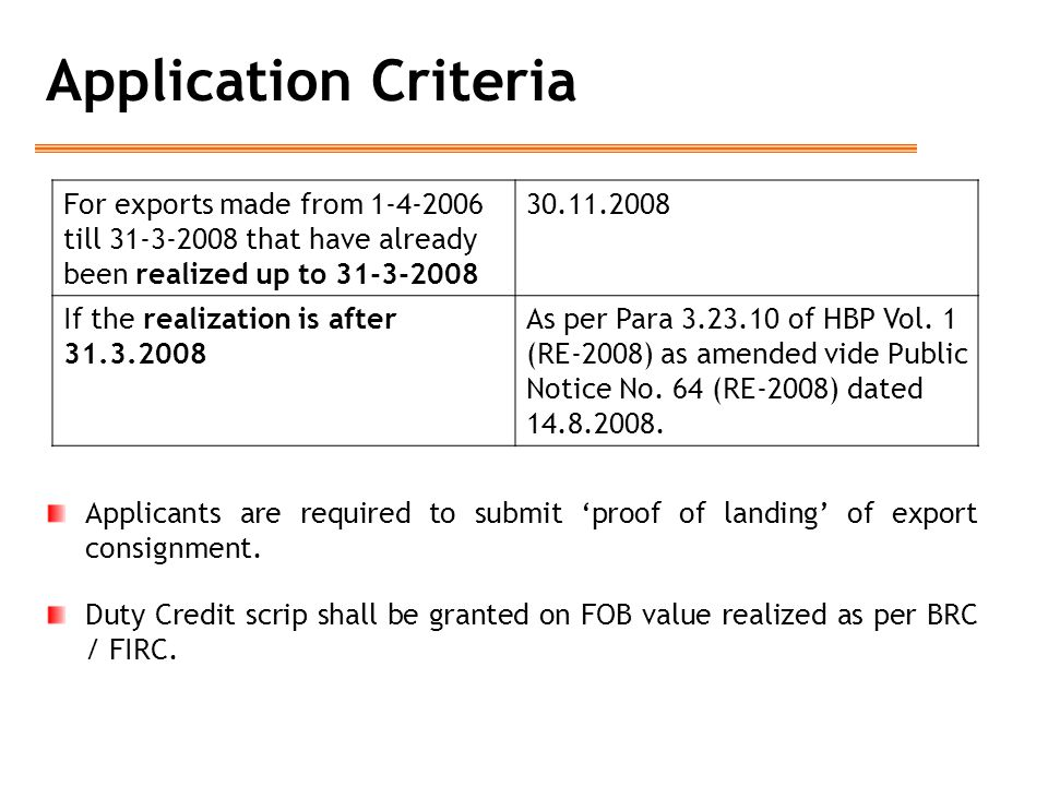 Application Criteria Applicants are required to submit 'proof of landing' of export consignment.