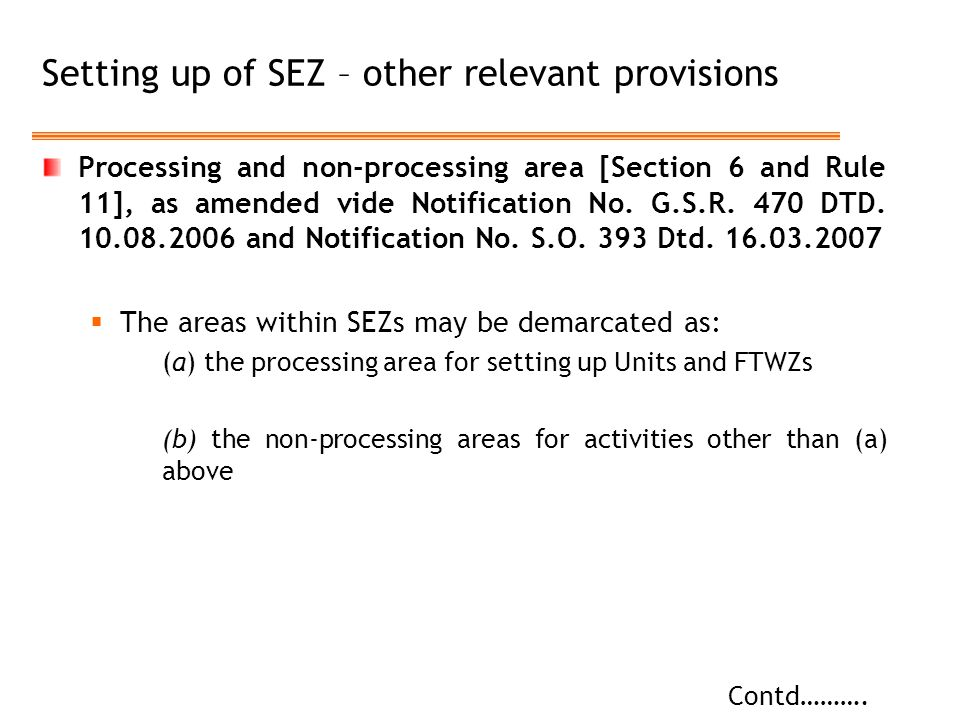 Setting up of SEZ – other relevant provisions Processing and non-processing area [Section 6 and Rule 11], as amended vide Notification No.