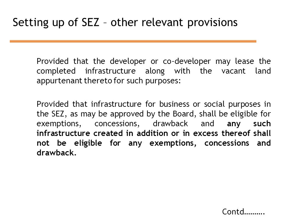 Setting up of SEZ – other relevant provisions Provided that the developer or co-developer may lease the completed infrastructure along with the vacant