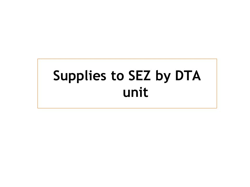 Supplies to SEZ by DTA unit