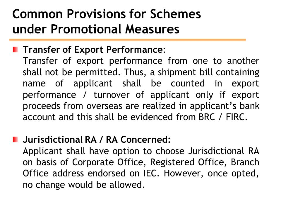 Common Provisions for Schemes under Promotional Measures Transfer of Export Performance: Transfer of export performance from one to another shall not