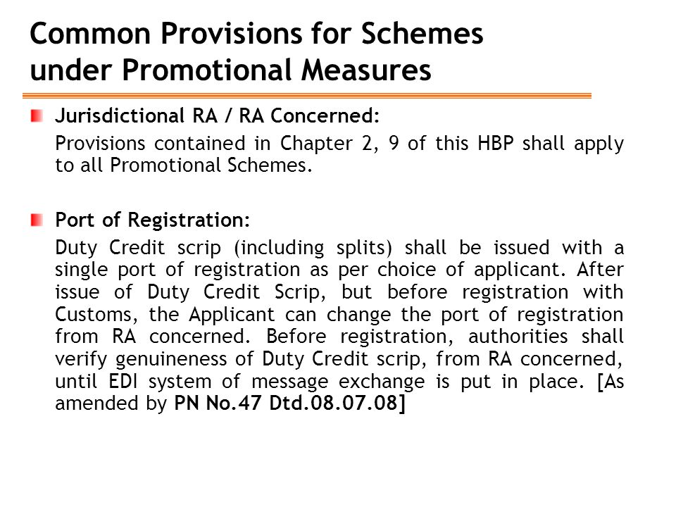 Common Provisions for Schemes under Promotional Measures Jurisdictional RA / RA Concerned: Provisions contained in Chapter 2, 9 of this HBP shall apply to all Promotional Schemes.