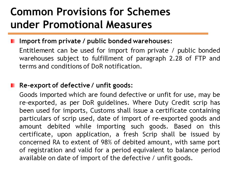 Common Provisions for Schemes under Promotional Measures Import from private / public bonded warehouses: Entitlement can be used for import from priva