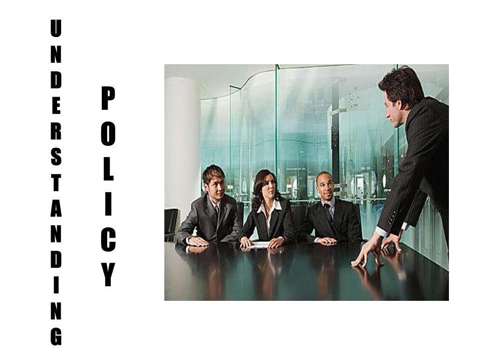 UNDERSTANDINGUNDERSTANDING POLICYPOLICY