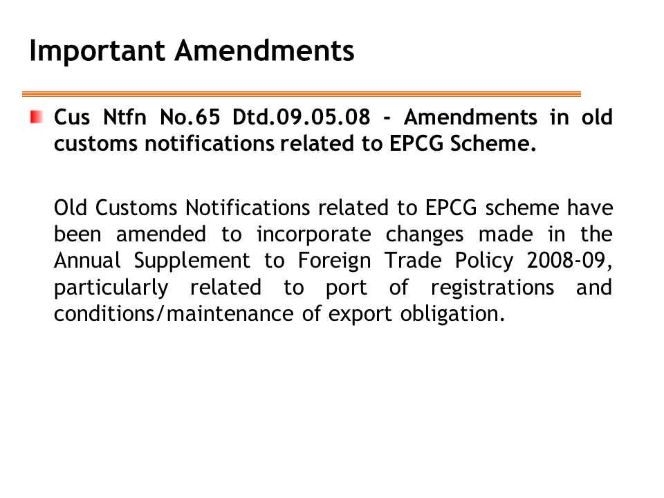 Important Amendments Cus Ntfn No.65 Dtd.09.05.08 - Amendments in old customs notifications related to EPCG Scheme. Old Customs Notifications related t
