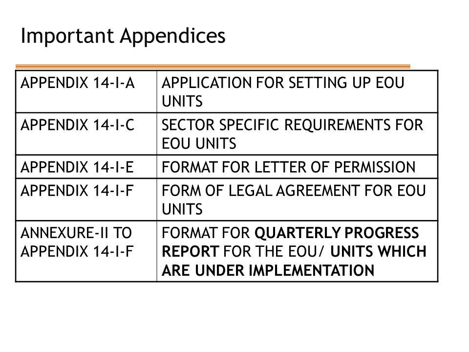 Important Appendices APPENDIX 14-I-AAPPLICATION FOR SETTING UP EOU UNITS APPENDIX 14-I-CSECTOR SPECIFIC REQUIREMENTS FOR EOU UNITS APPENDIX 14-I-EFORM
