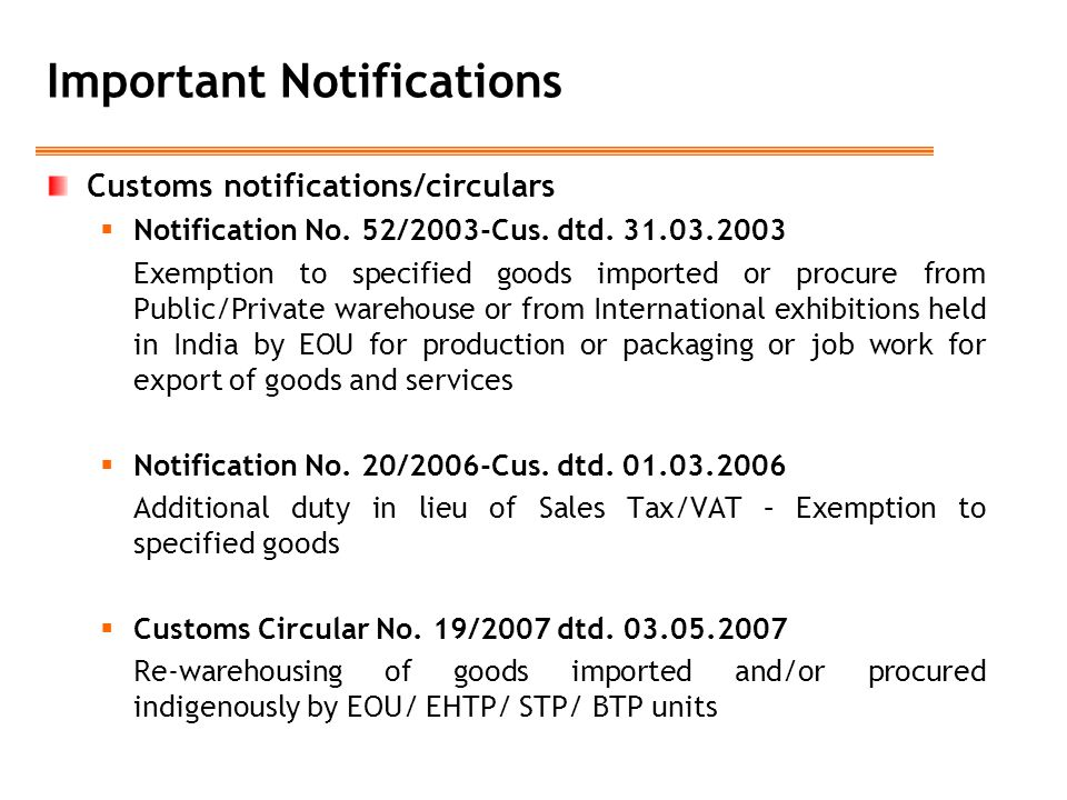 Important Notifications Customs notifications/circulars  Notification No. 52/2003-Cus. dtd. 31.03.2003 Exemption to specified goods imported or procu