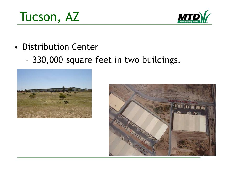 Distribution Center –330,000 square feet in two buildings. Tucson, AZ