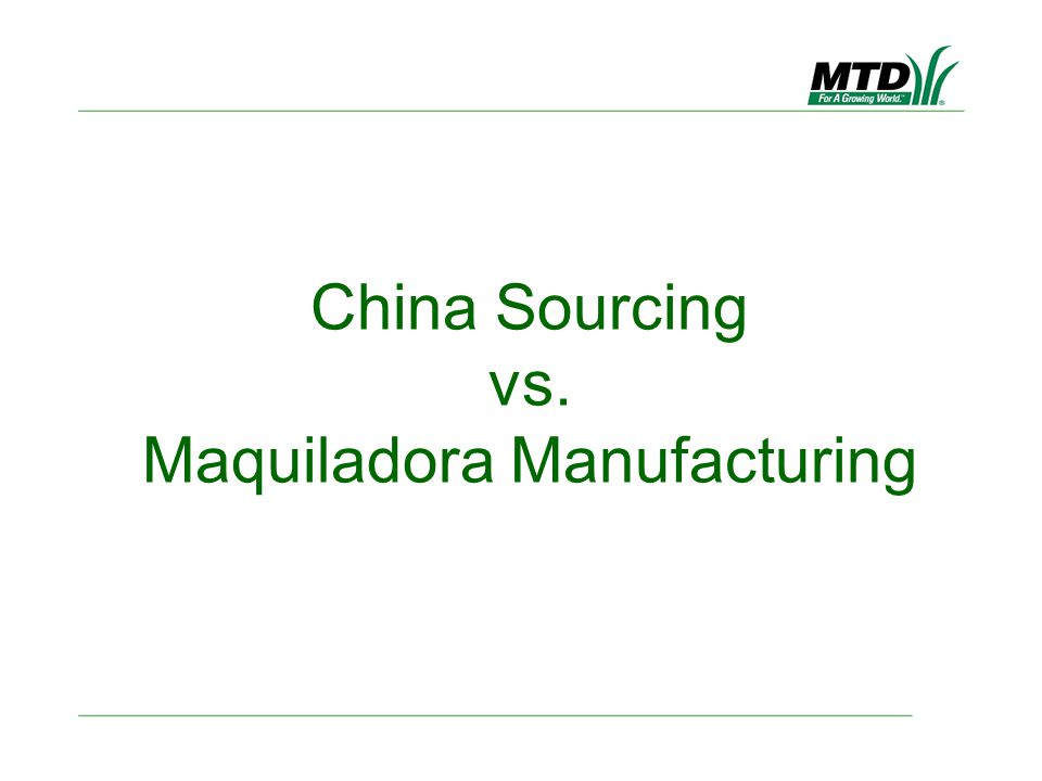 China Sourcing vs. Maquiladora Manufacturing