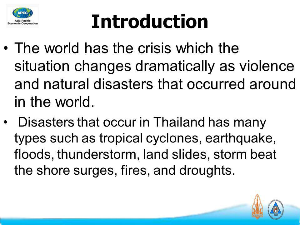 Introduction The world has the crisis which the situation changes dramatically as violence and natural disasters that occurred around in the world.