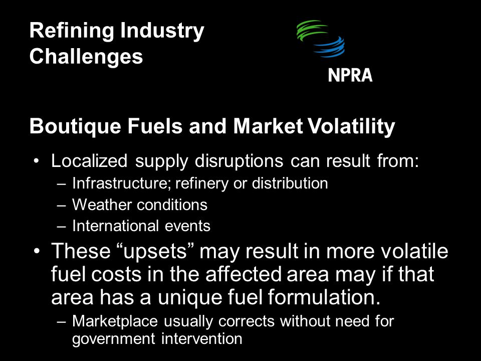 Boutique Fuels NPRA Perspective -Supply/demand balance is tight.