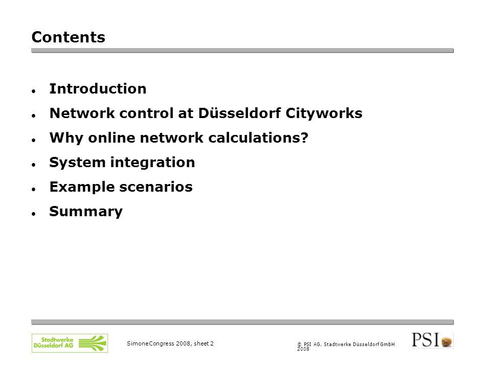 © PSI AG, Stadtwerke Düsseldorf GmbH 2008 SimoneCongress 2008, sheet 2 Contents Introduction Network control at Düsseldorf Cityworks Why online networ