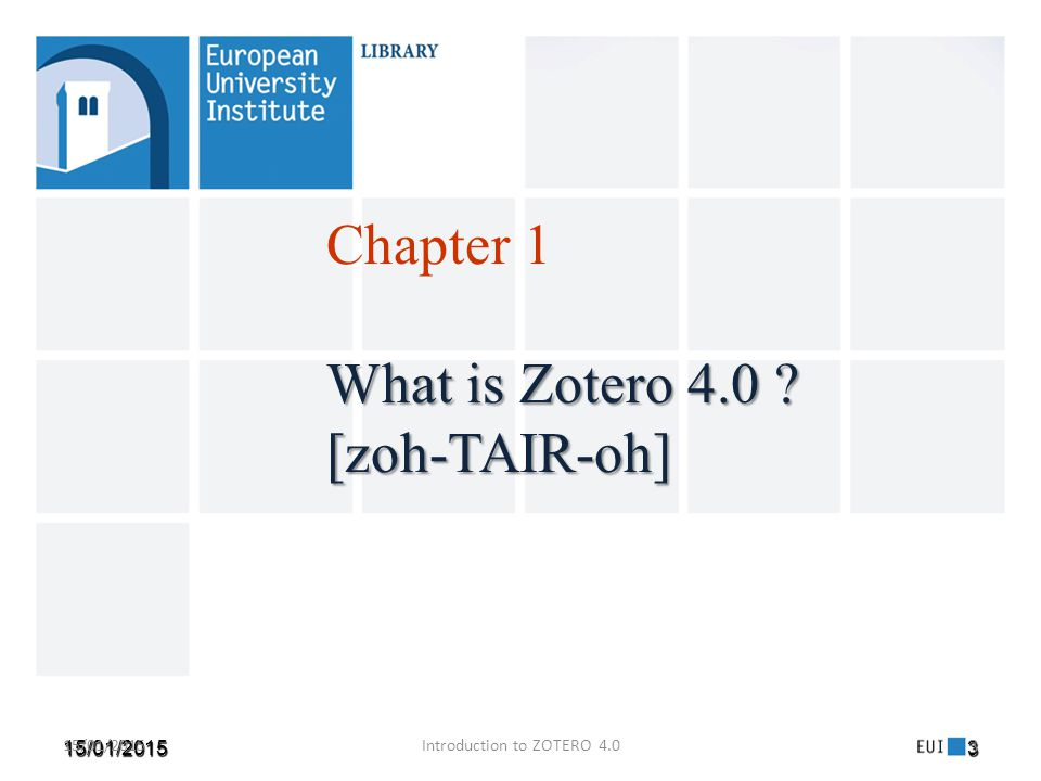 15/01/20153 15/01/2015Introduction to ZOTERO 4.0 3 What is Zotero 4.0 .