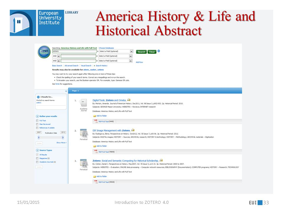 15/01/2015Introduction to ZOTERO 4.0 33 America History & Life and Historical Abstract