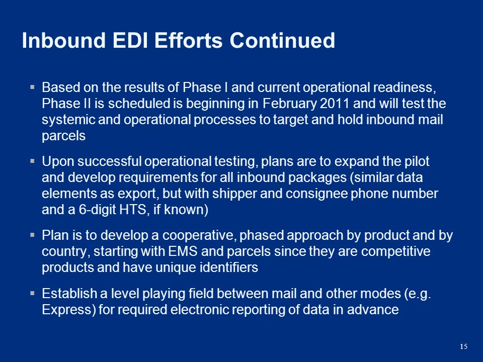 15 Inbound EDI Efforts Continued  Based on the results of Phase I and current operational readiness, Phase II is scheduled is beginning in February 2