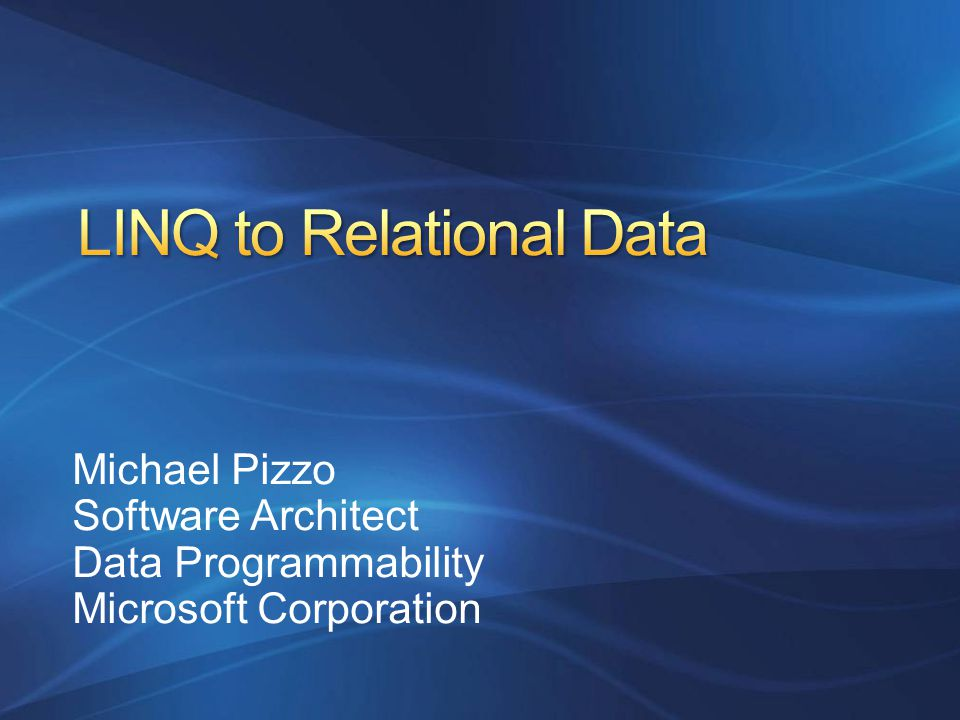 Michael Pizzo Software Architect Data Programmability Microsoft Corporation