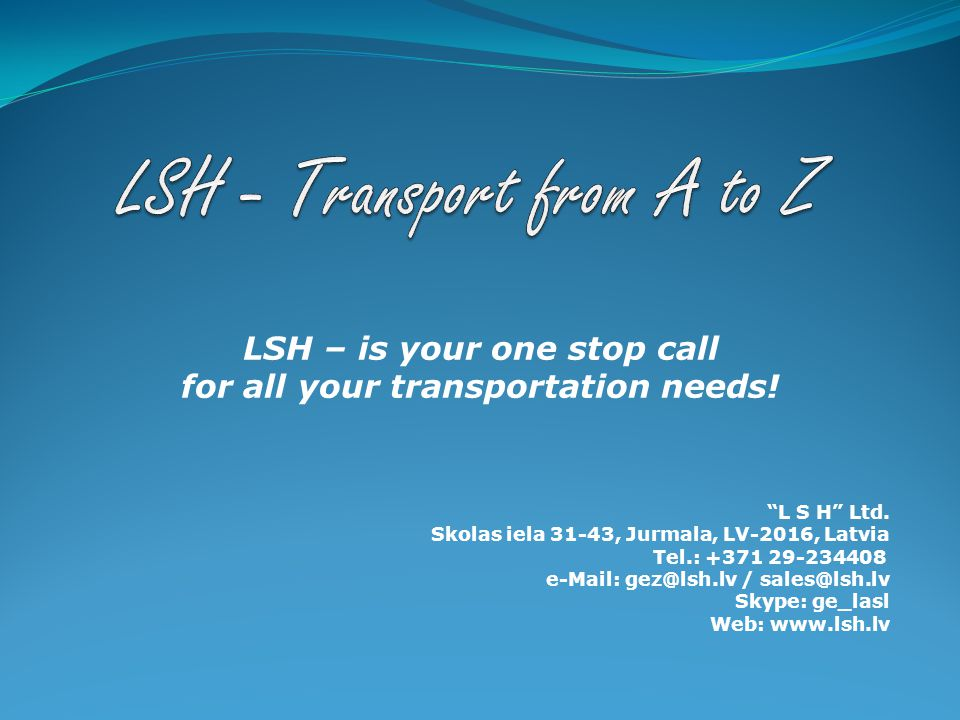 LSH – is your one stop call for all your transportation needs.