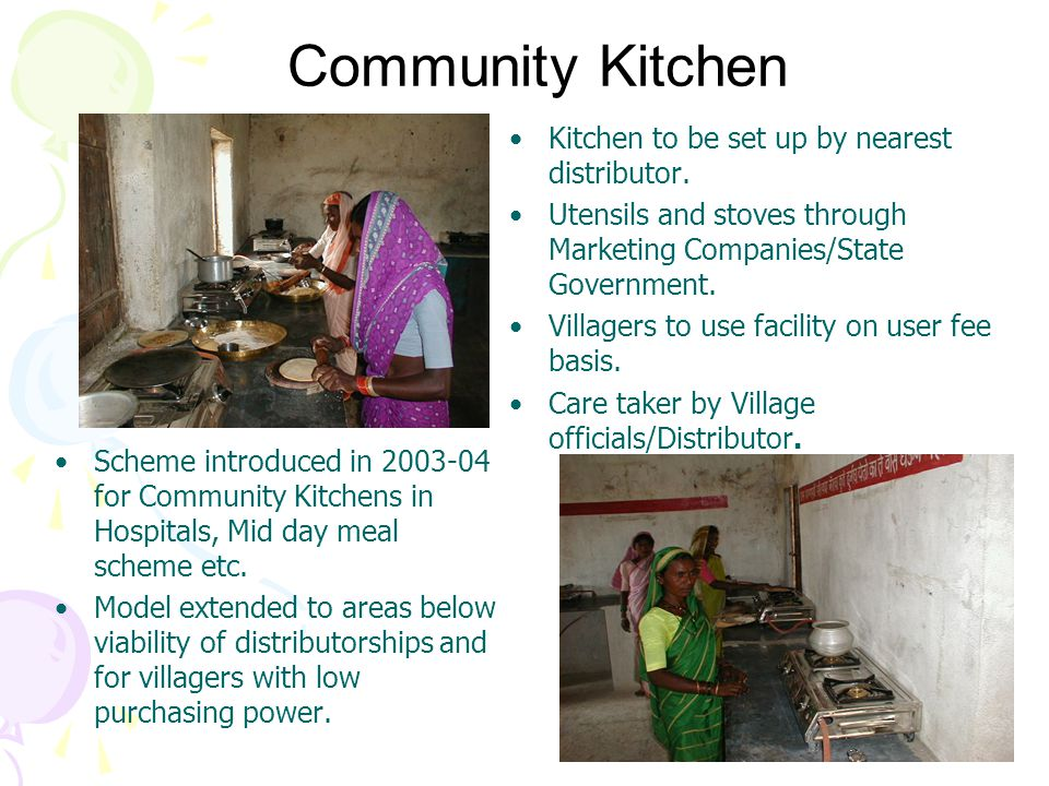 Community Kitchen Scheme introduced in 2003-04 for Community Kitchens in Hospitals, Mid day meal scheme etc.