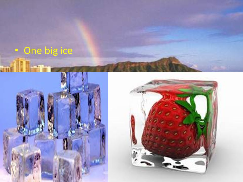 One big ice