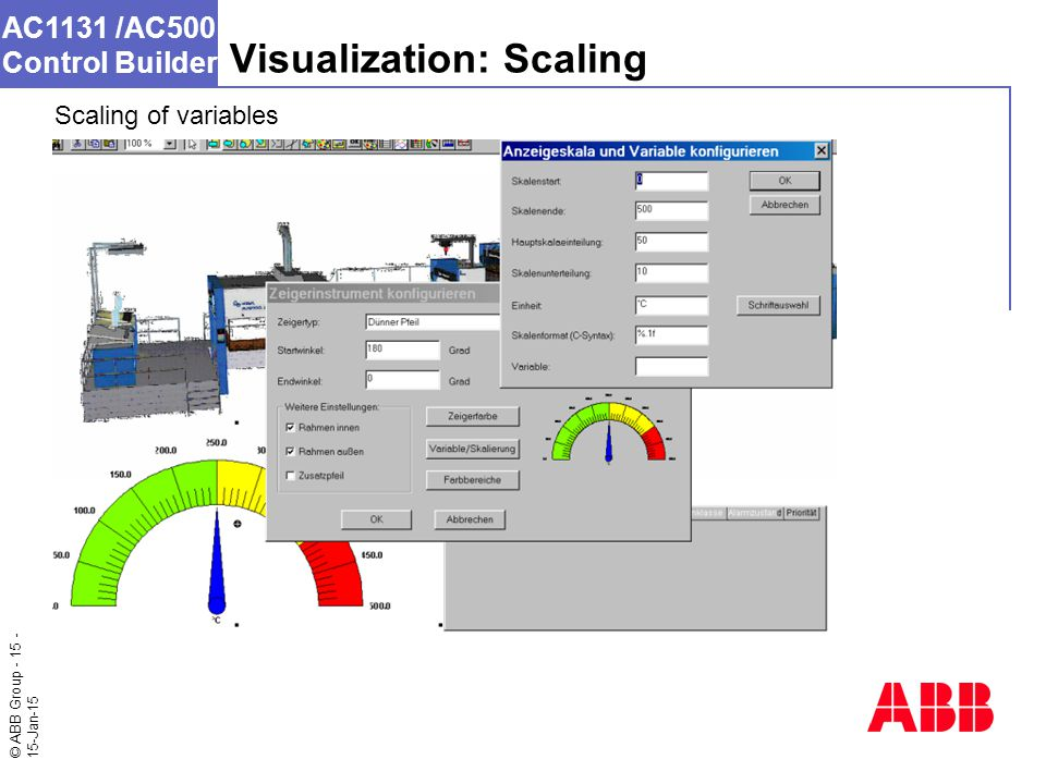 © ABB Group - 15 - 15-Jan-15 AC1131 /AC500 Control Builder Visualization: Scaling Scaling of variables