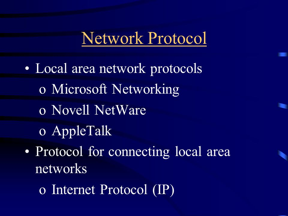 Network Protocol Local area network protocols o Microsoft Networking o Novell NetWare o AppleTalk Protocol for connecting local area networks o Internet Protocol (IP) previousprevious | start | nextstartnext File Purse.java previousprevious | start | nextstartnext
