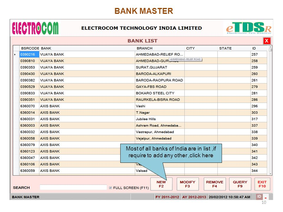 BANK MASTER Most of all banks of India are in list,if require to add any other,click here 10