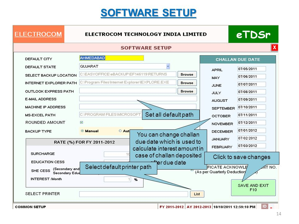 SOFTWARE SETUP Set all default path You can change challan due date which is used to calculate interest amount in case of challan deposited after due