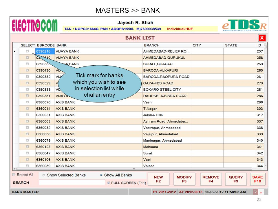 MASTERS >> BANK Tick mark for banks which you wish to see in selection list while challan entry 23