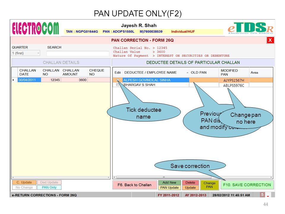 Tick deductee name Save correction PAN UPDATE ONLY(F2) Previously entered PAN display in old and modify column Change pan no here 44 AJYPS1567H ABLPS5