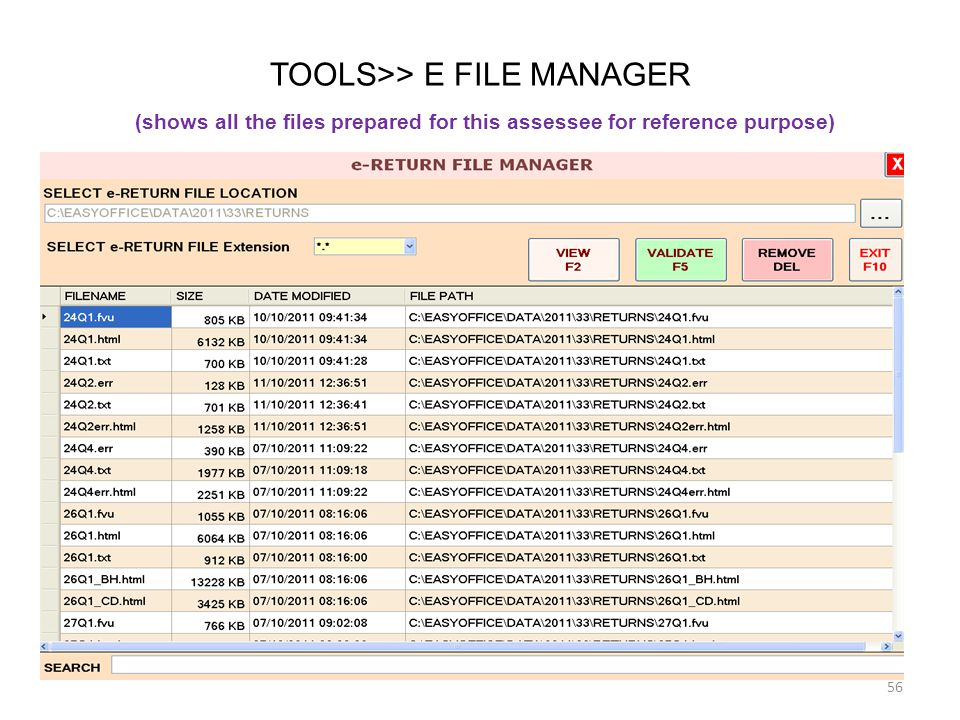 TOOLS>> E FILE MANAGER (shows all the files prepared for this assessee for reference purpose) 56